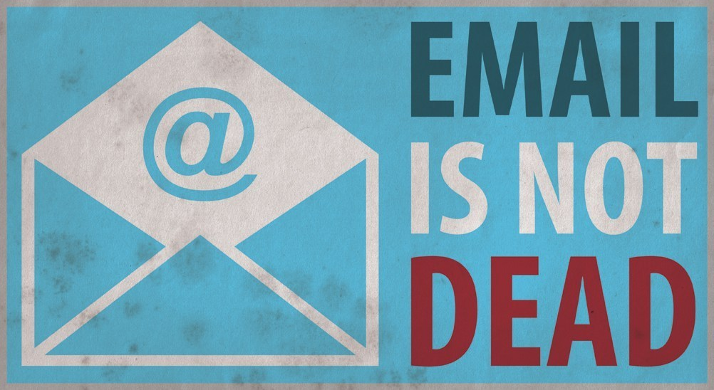 graphic saying email is not dead