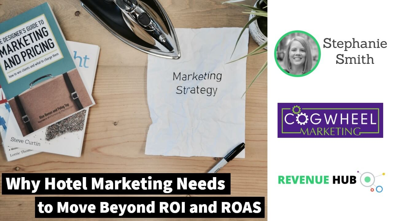 image of video discussing hotel marketing roi and roas with stephanie smith of cogwheel marketing